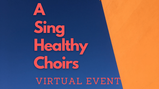 A Sing Healthy Choirs Virtual Event